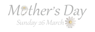 Mother's Day Sunday 26 March